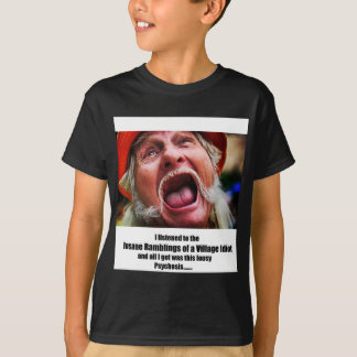The Village Idiot! T-Shirt
