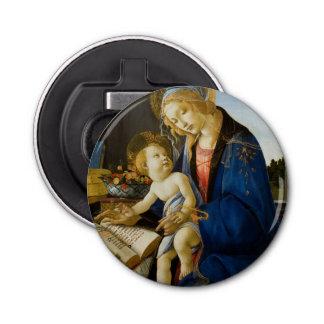 The Virgin and Child by Sandro Botticelli Bottle Opener