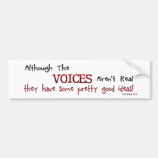 The Voices Aren t Real Funny Saying Bumper Sticker
