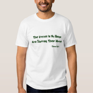 The Voices In My Head Are Slurring Their Words,... Tshirts