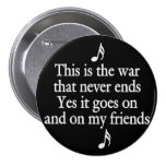 The war that never ends pinback buttons