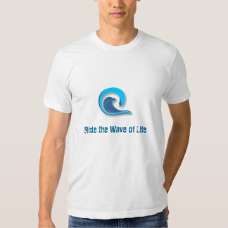 The wave of life shirt