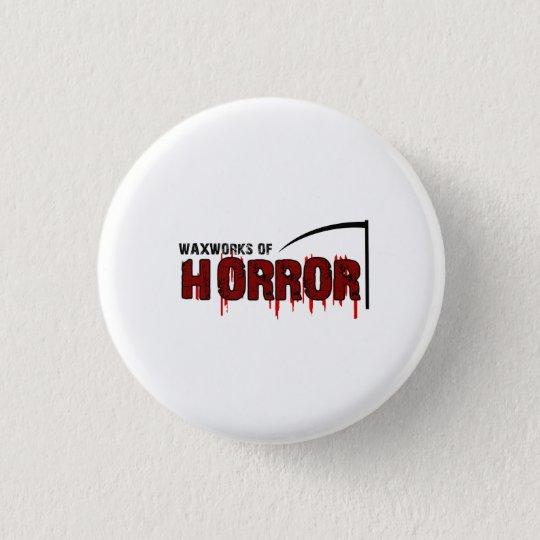 The Waxworks of Horror 3 Cm Round Badge