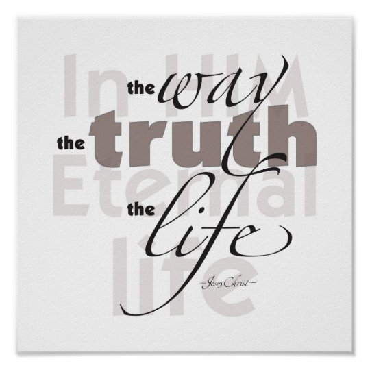 The Way • Truth • Life Poster