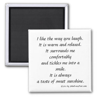 The way you laugh square magnet