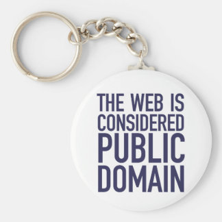 The Web Is Considered Public Domain - Blue Basic Round Button Key Ring