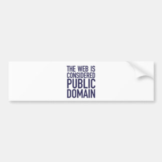 The Web Is Considered Public Domain - Blue Bumper Sticker
