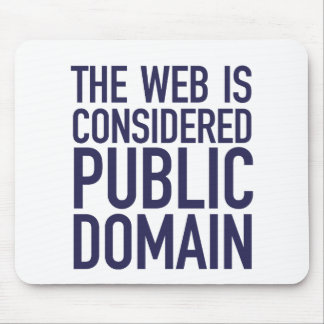 The Web Is Considered Public Domain - Blue Mouse Pads