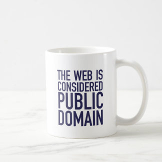 The Web Is Considered Public Domain - Blue Classic White Coffee Mug