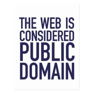 The Web Is Considered Public Domain - Blue Postcard
