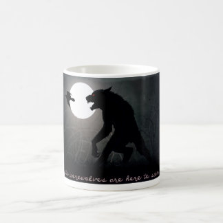The werewolves are here coffee mug