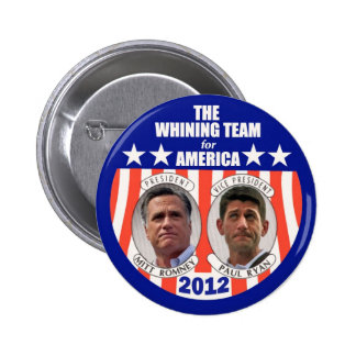The Whining Team for America: Romney & Ryan 6 Cm Round Badge