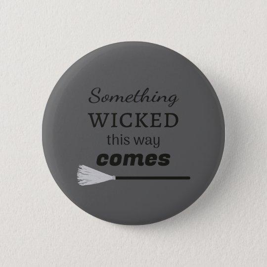 The Wicked 6 Cm Round Badge