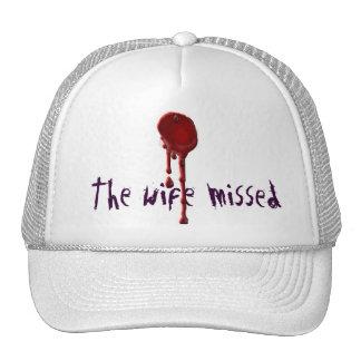 The Wife Missed Cap