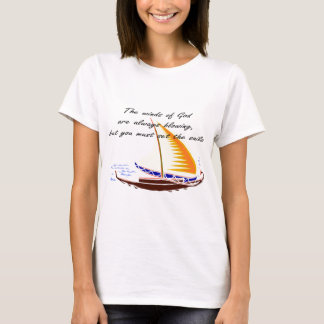 The winds of God are always blowing T-Shirt