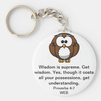 The Wise Owl - Proverbs 4:7 Basic Round Button Key Ring