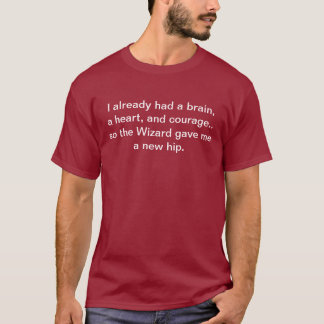 """""""The Wizard Gave Me A New Hip"""" T-Shirt"""