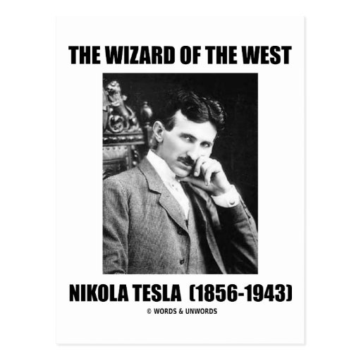 The Wizard Of The West (Nikola Tesla) Post Cards