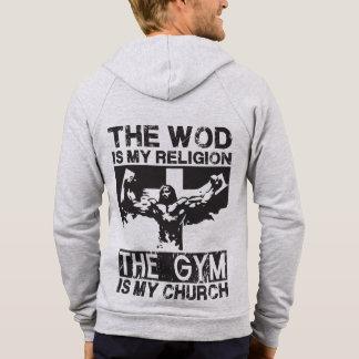 The WOD is my Religion The Gym is my Church Sweatshirts