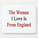 The Woman I Love Is From England Mouse Pads