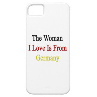 The Woman I Love Is From Germany iPhone 5 Cover