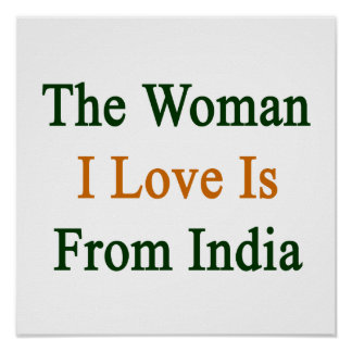 The Woman I Love Is From India Posters