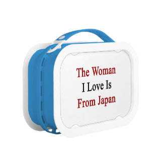 The Woman I Love Is From Japan Lunch Boxes
