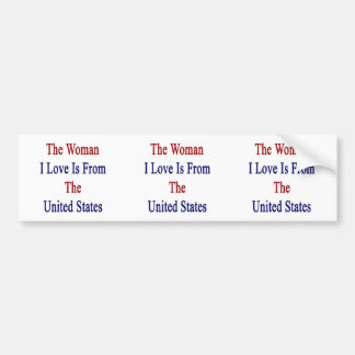 The Woman I Love Is From The United States Bumper Sticker