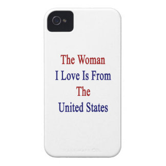 The Woman I Love Is From The United States iPhone 4 Cases