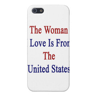 The Woman I Love Is From The United States Case For iPhone 5/5S