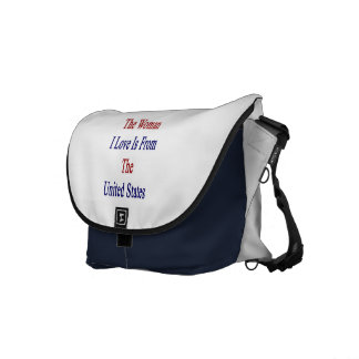 The Woman I Love Is From The United States Messenger Bag