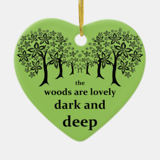 The woods are lovely, dark and deep christmas ornament