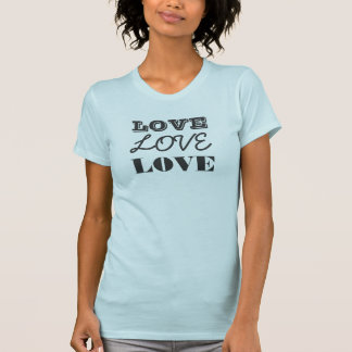 The Word LOVE  in Text Styles Tshirts