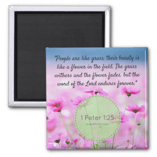 The Word of God never fades Square Magnet