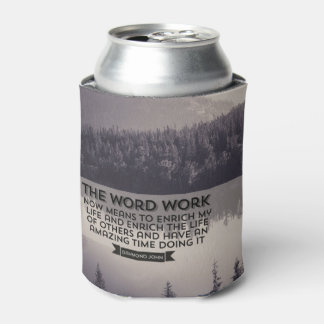 The Word WORK Can Cooler