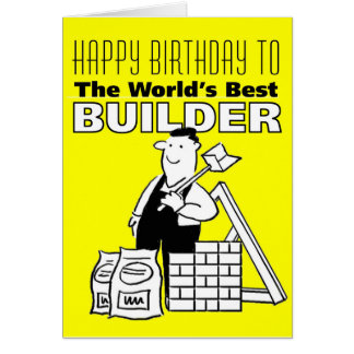 The Word's Best Builder - Happy Birthday Card