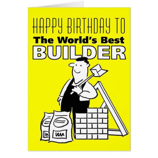 The Word's Best Builder - Happy Birthday Card