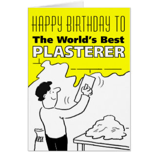 The Word's Best Plasterer - Happy Birthday Card