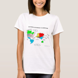 The World According to Americans T-Shirt