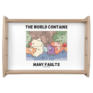 The World Contains Many Faults Earthquake Humor Serving Tray