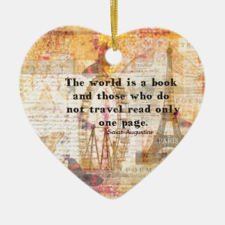 The world is a book and those who do not travel ceramic heart decoration