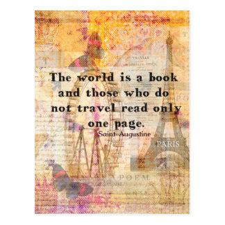 The world is a book and those who do not travel postcard