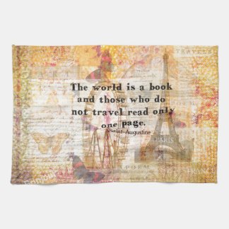 The world is a book and those who do not travel tea towel