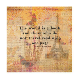 The world is a book and those who do not travel wood wall decor