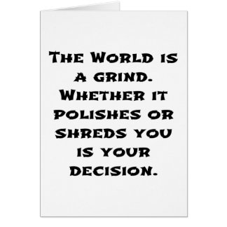 The World Is A Grind Greeting Card