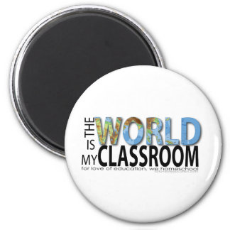 The World is My Classroom Magnet