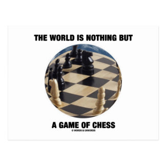 The World Is Nothing But A Game Of Chess Post Card