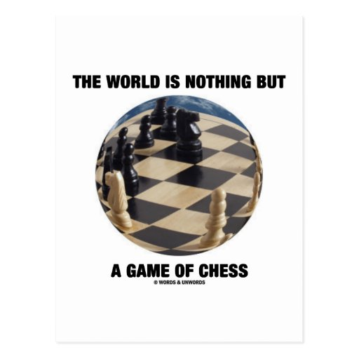 The World Is Nothing But A Game Of Chess Postcard