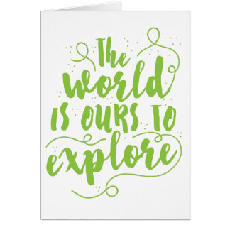 the world is ours to explore greeting card