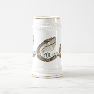 The World is Your Oyster and You are the Pearl Beer Stein